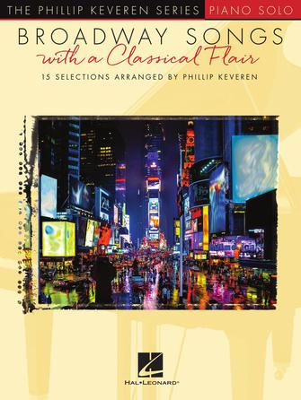 Broadway Songs with a Classical Flair: Piano: Mixed Songbook