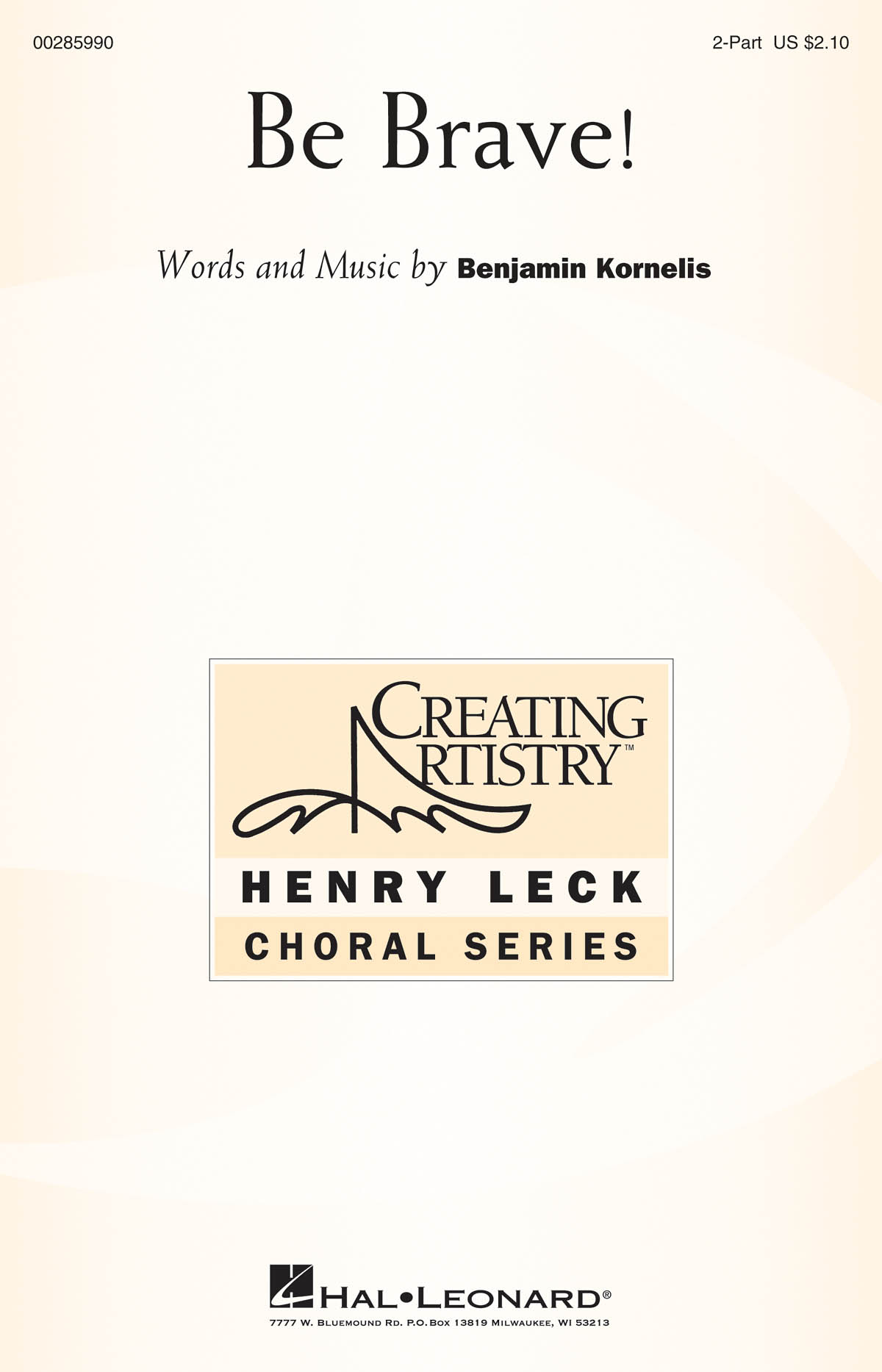 Benjamin Kornelis: Be Brave!: Mixed Choir a Cappella: Vocal Score