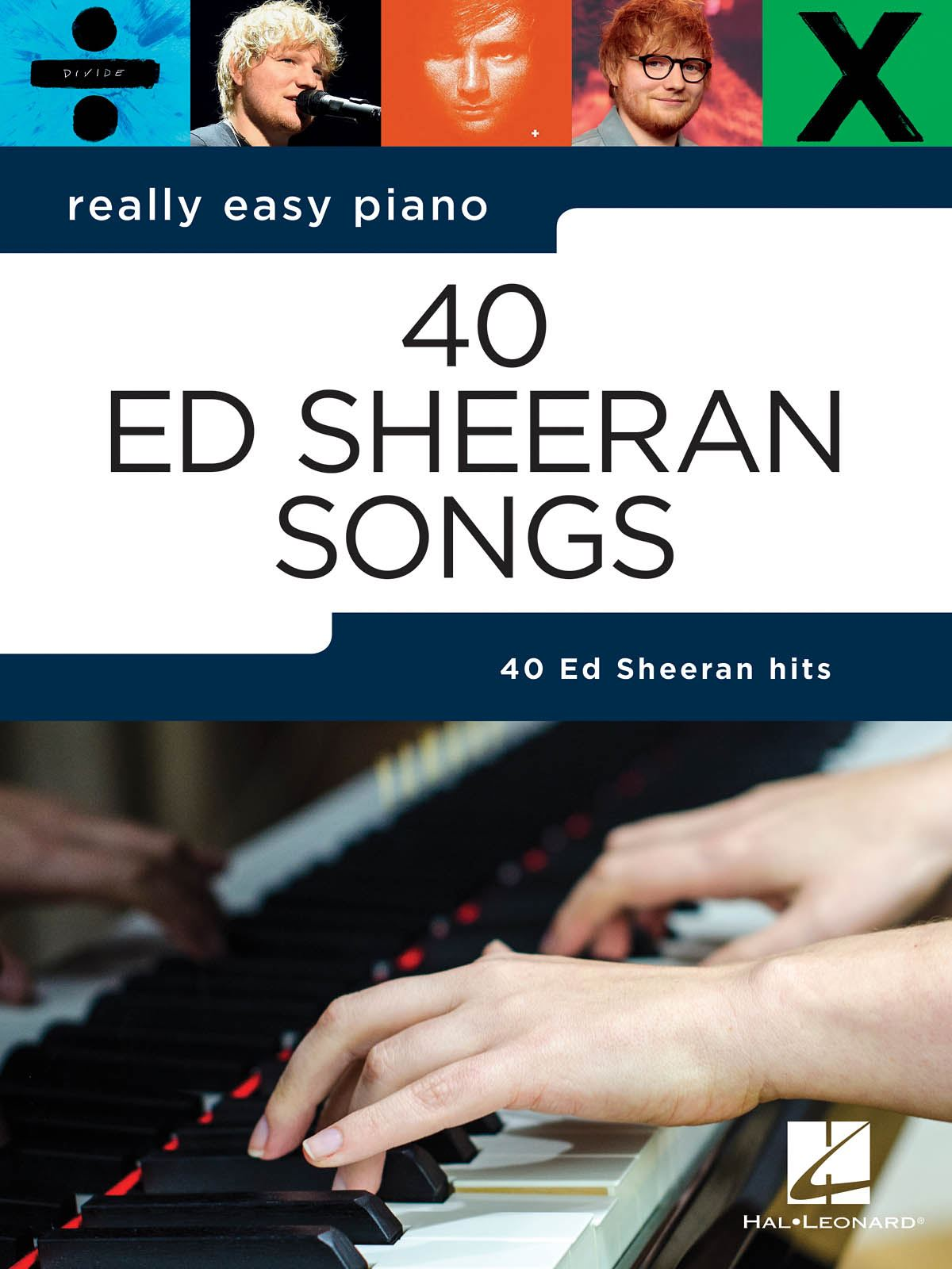Ed Sheeran: Really Easy Piano: 40 Ed Sheeran Songs: Easy Piano: Instrumental