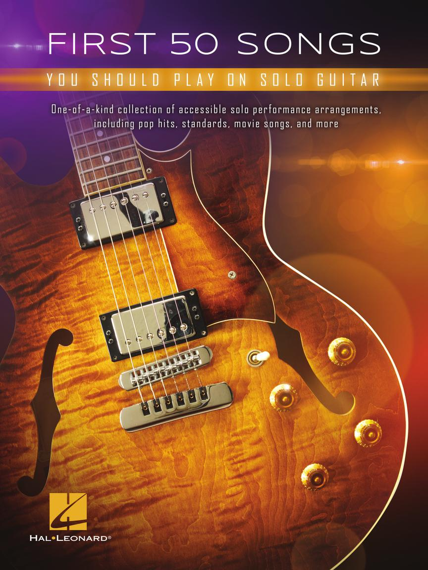 First 50 Songs You Should Play on Solo Guitar: Guitar Solo: Instrumental Album