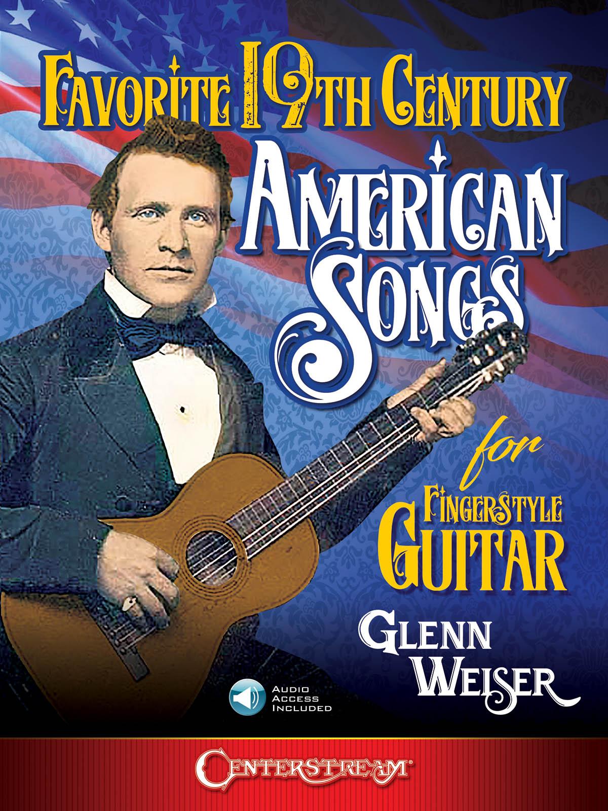 Glenn Weiser: Favorite 19th Century American Songs: Guitar Solo: Instrumental