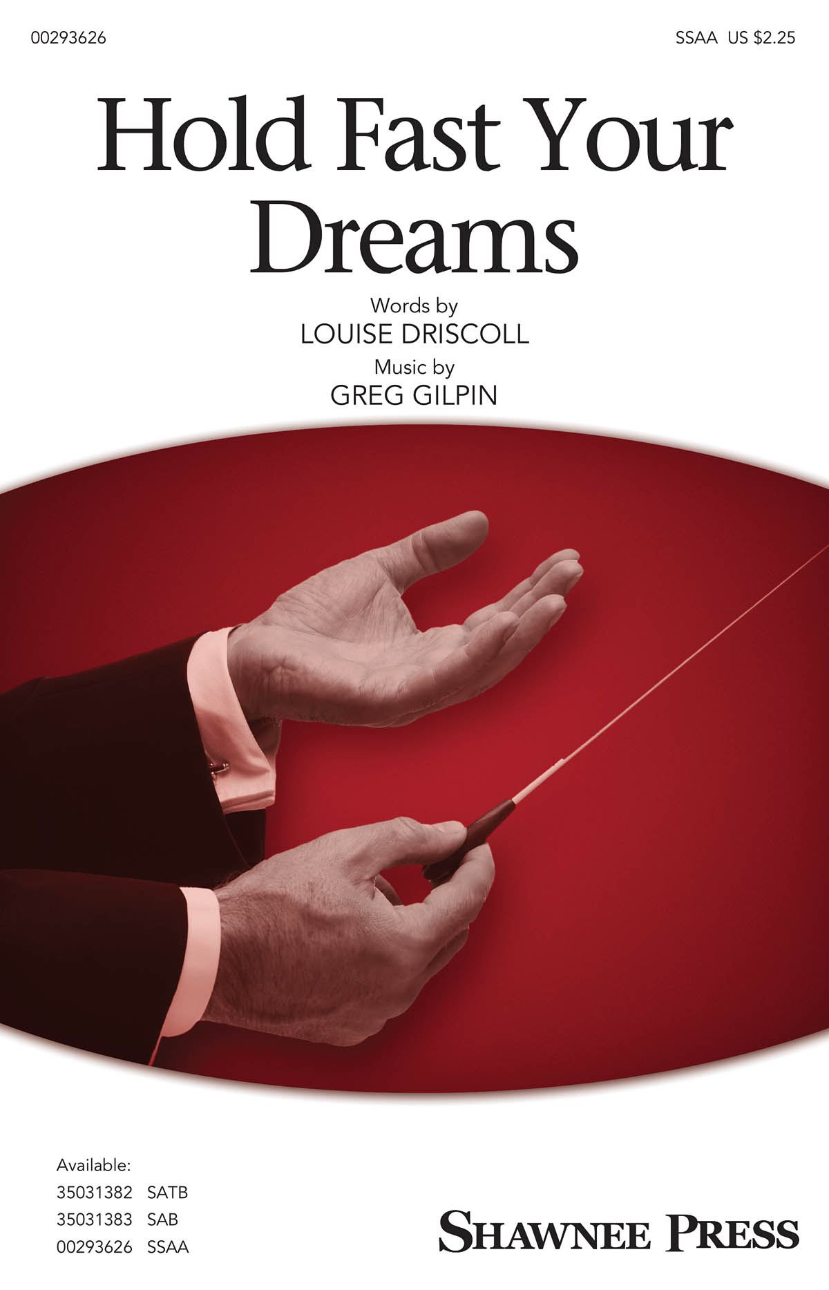 Greg Gilpin: Hold Fast Your Dreams: Upper Voices a Cappella: Vocal Score