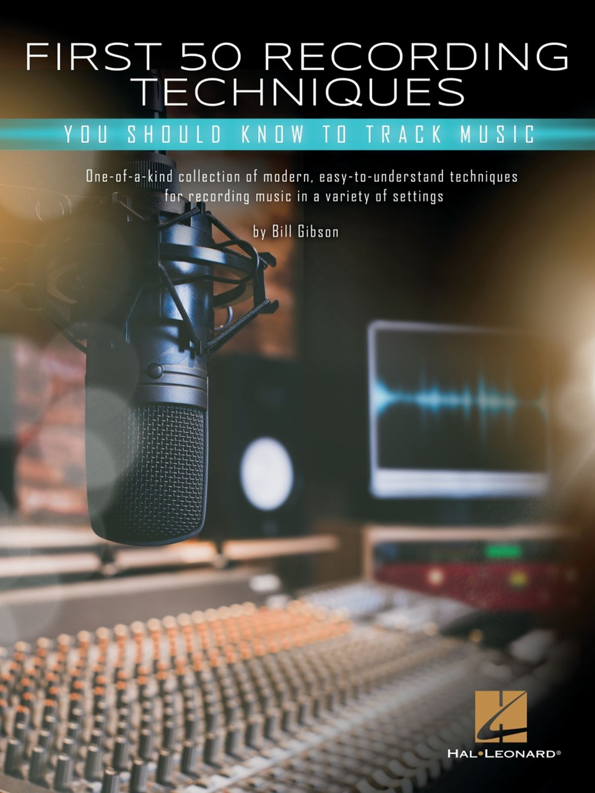 First 50 Recording Techniques: Reference Books: Music Technology