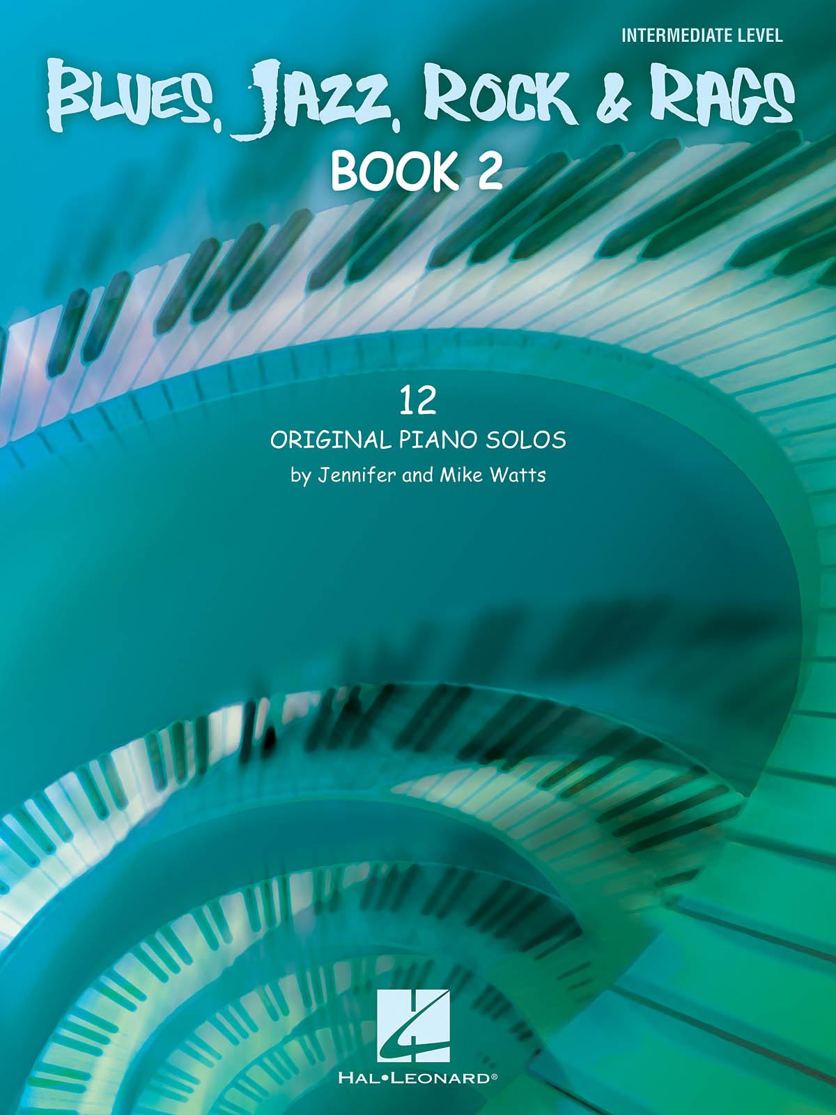 Jennifer Watts Mike Watts: Blues  Jazz   Rock & Rags - Book 2: Piano: