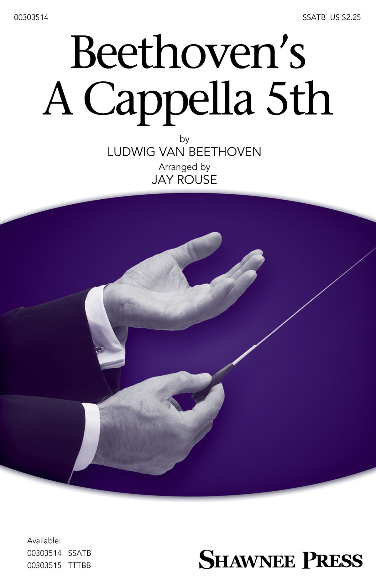 Beethoven's A Cappella 5th: Mixed Choir a Cappella: Vocal Score
