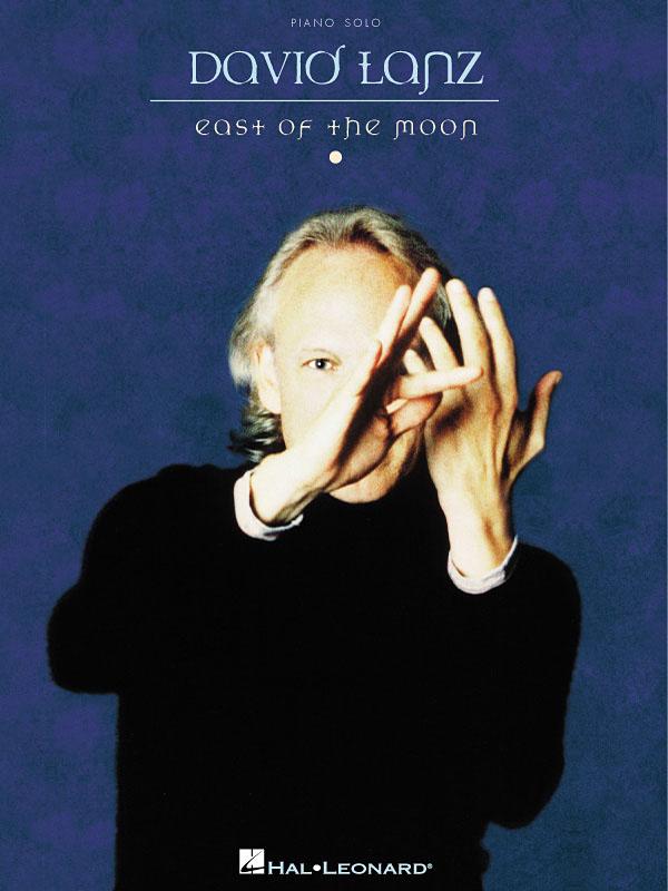 David Lanz: David Lanz - East of the Moon: Piano: Instrumental Album