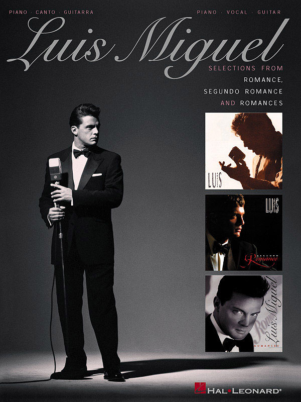 Luis Miguel: Luis Miguel: Piano  Vocal and Guitar: Mixed Songbook