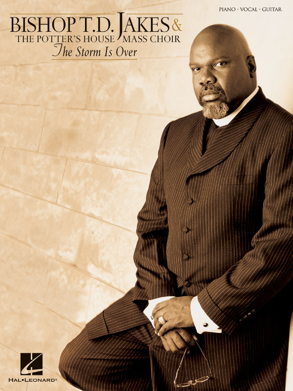 Bishop T.D. Jakes: The Storm Is Over: Piano  Vocal and Guitar: Mixed Songbook