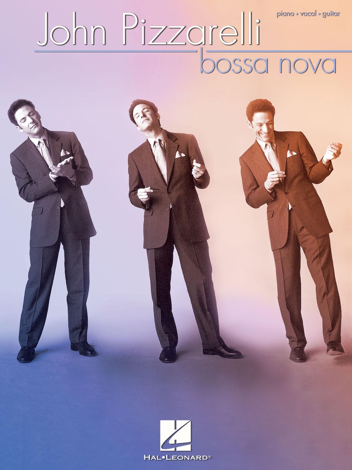 John Pizzarelli: John Pizzarelli - Bossa Nova: Piano  Vocal and Guitar: Mixed