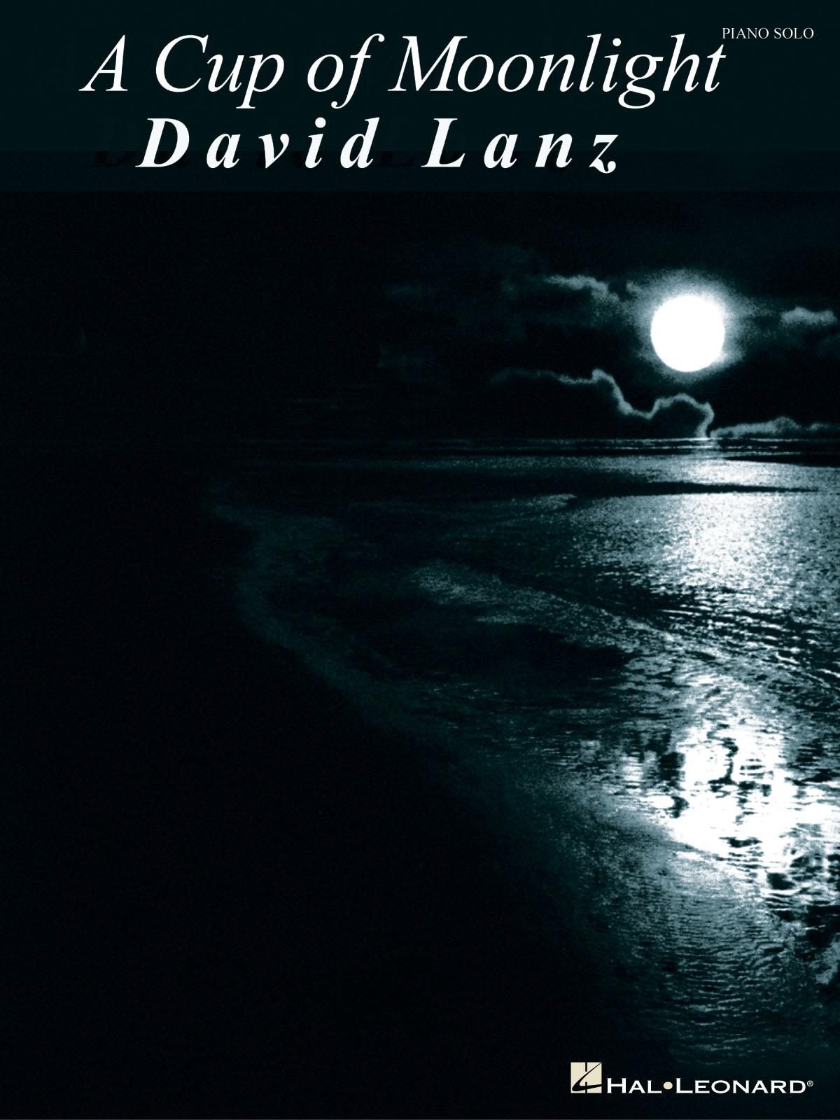 David Lanz: David Lanz - A Cup of Moonlight: Piano: Instrumental Album
