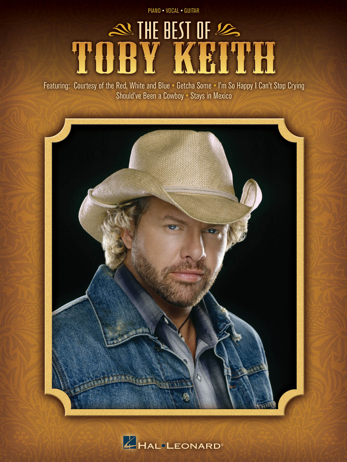 Toby Keith: The Best of Toby Keith: Piano  Vocal and Guitar: Vocal Album
