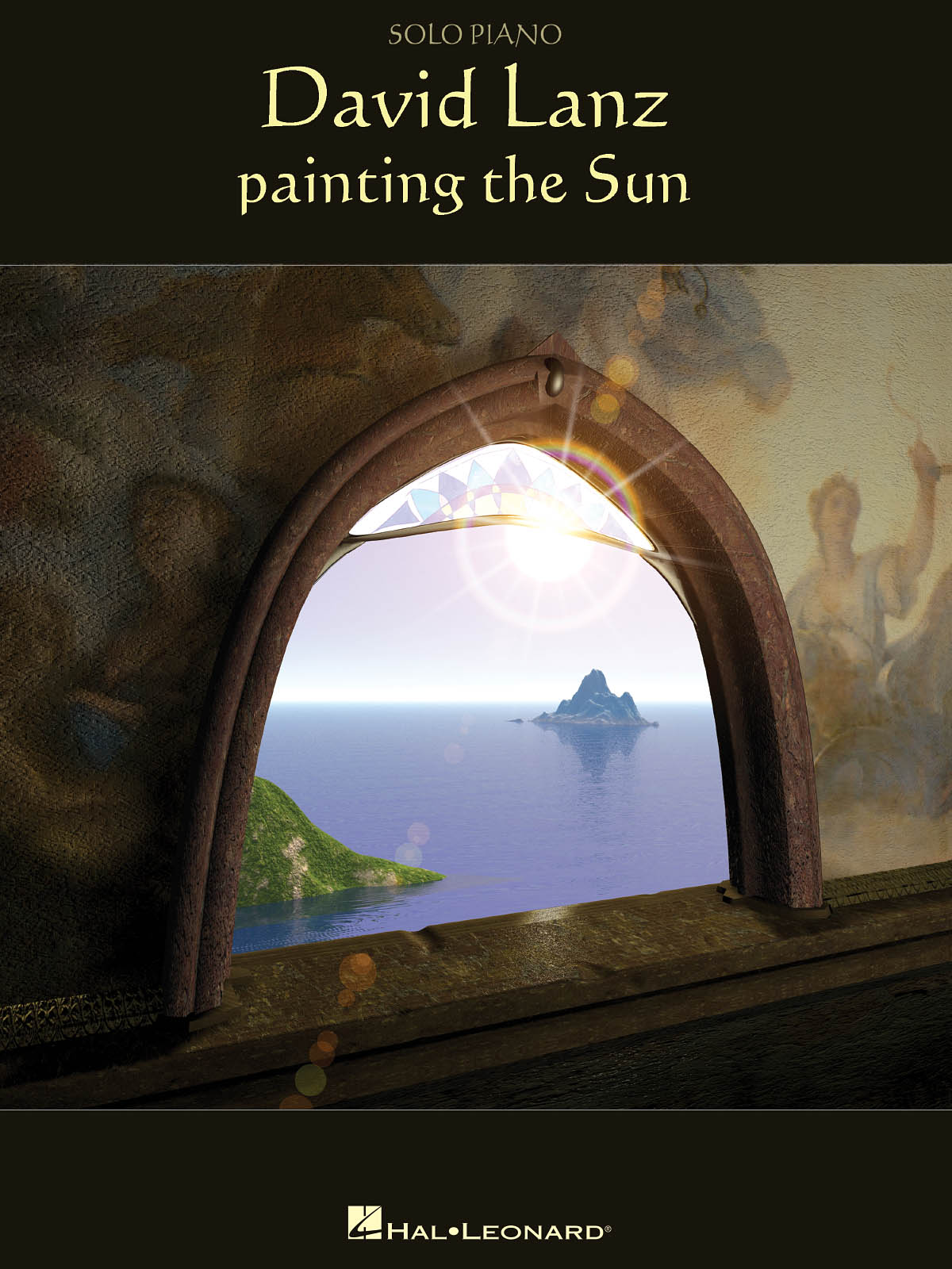David Lanz: Painting The Sun: Piano  Vocal and Guitar: Album Songbook