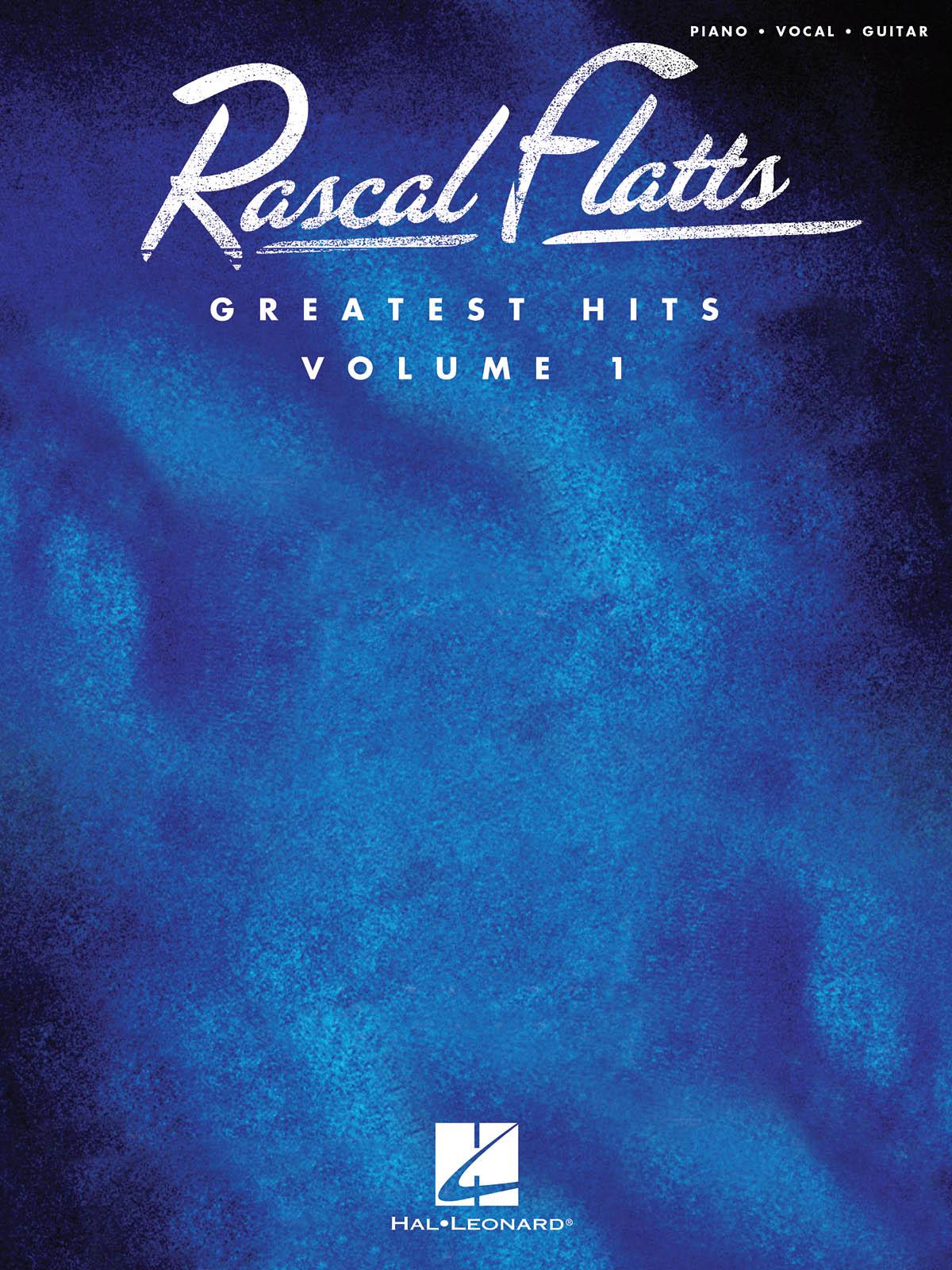 Rascal Flatts: Rascal Flatts - Greatest Hits  Volume 1: Piano  Vocal and Guitar: