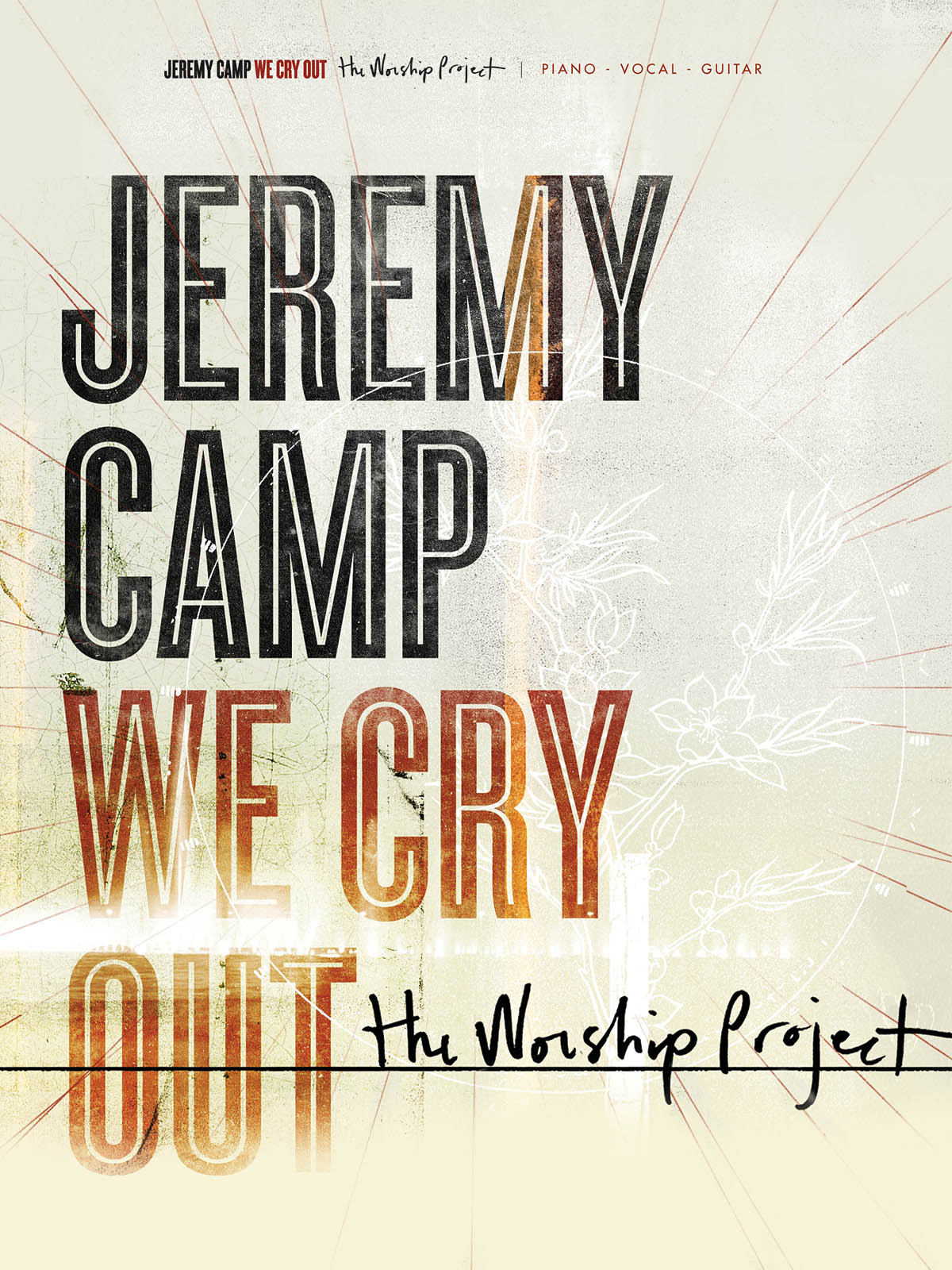 Jeremy Camp: Jeremy Camp: We Cry Out: Piano  Vocal and Guitar: Mixed Songbook