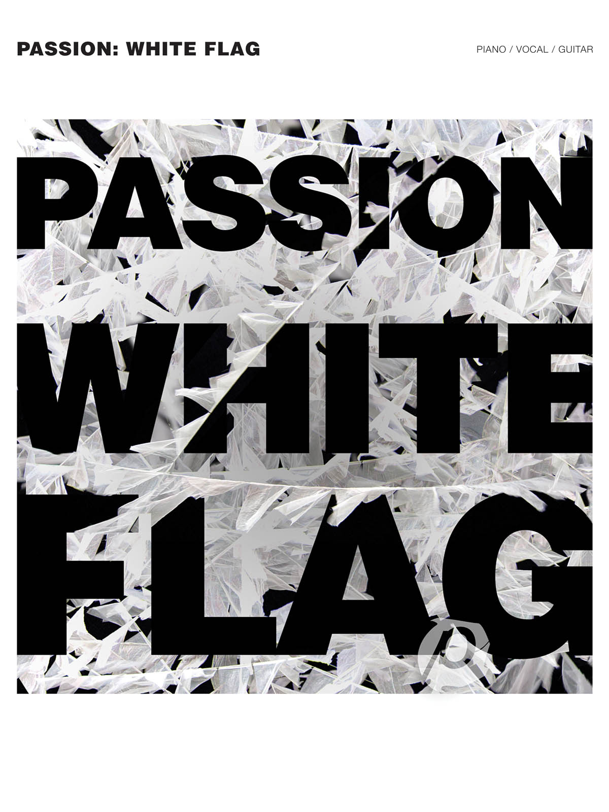 Passion: Passion: White Flag: Piano  Vocal and Guitar: Album Songbook