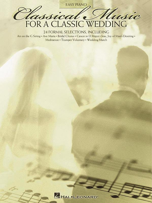 Classical Music For A Classic Wedding: Easy Piano: Instrumental Album