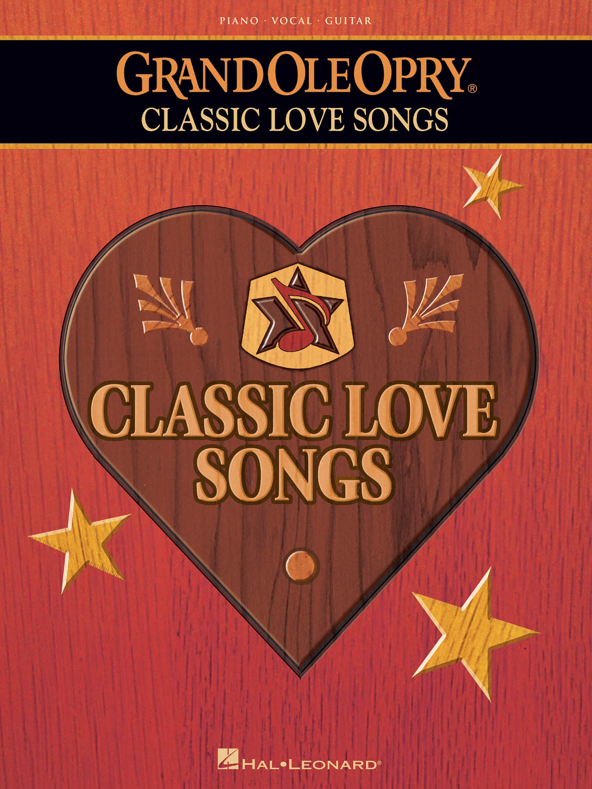 The Grand Ole Opry÷ - Classic Love Songs: Piano  Vocal and Guitar: Mixed