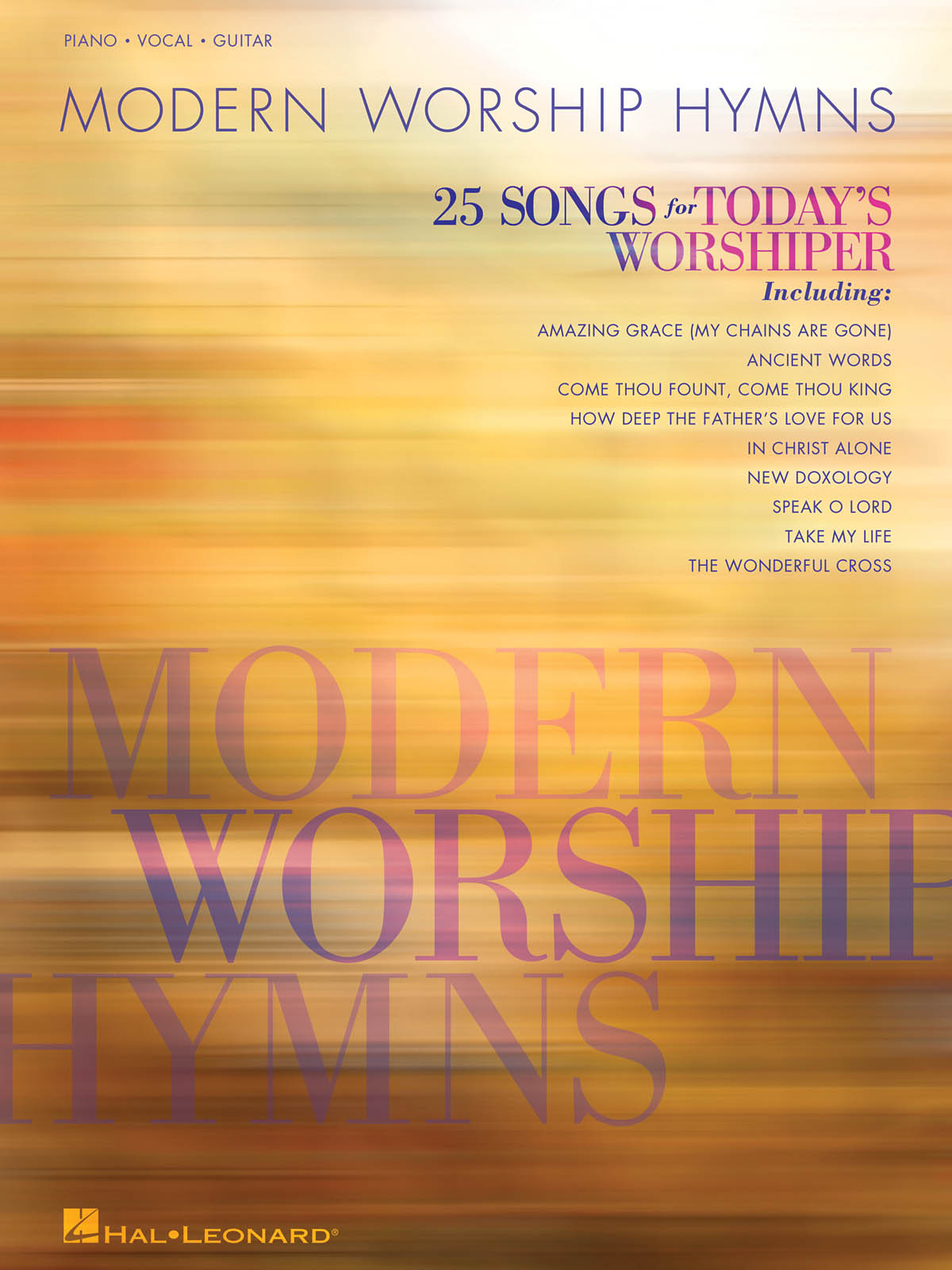 Modern Worship Hymns: Piano  Vocal and Guitar: Mixed Songbook