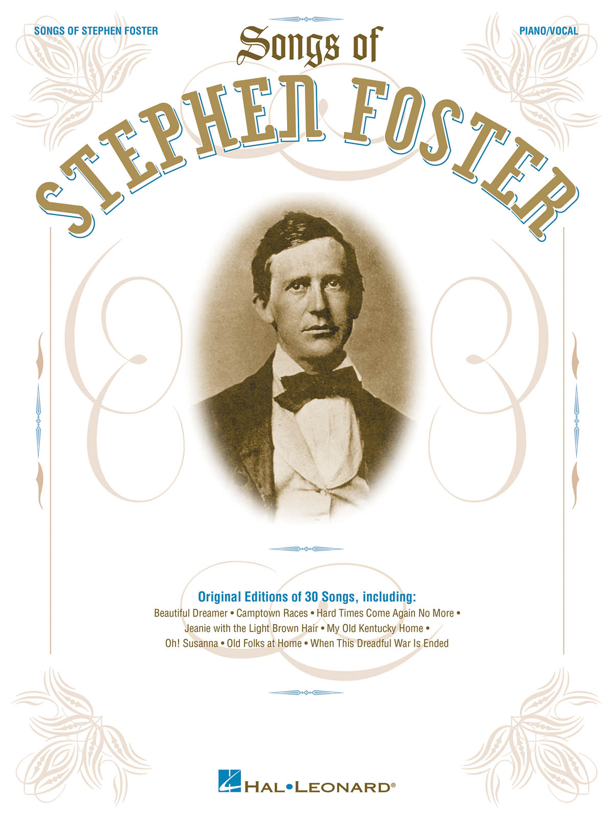 Stephen Foster: The Songs of Stephen Foster: Piano  Vocal and Guitar: Vocal