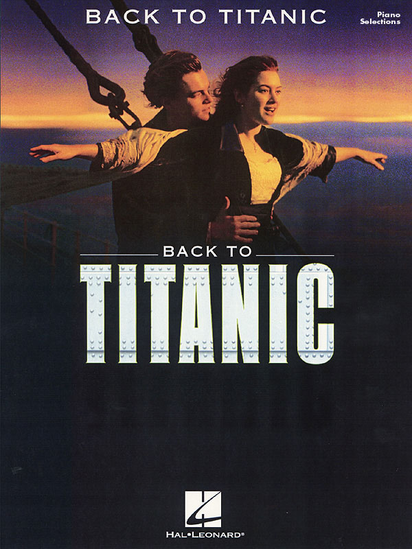 James Horner: Back to Titanic: Piano  Vocal and Guitar: Vocal Album