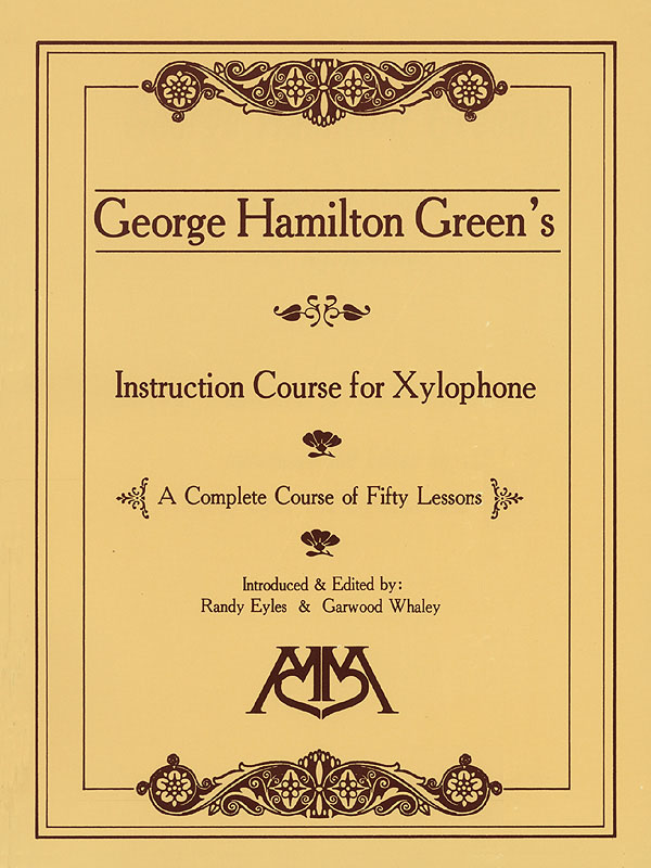 George Hamilton Green: Instruction Course for Xylophone: Xylophone: Instrumental