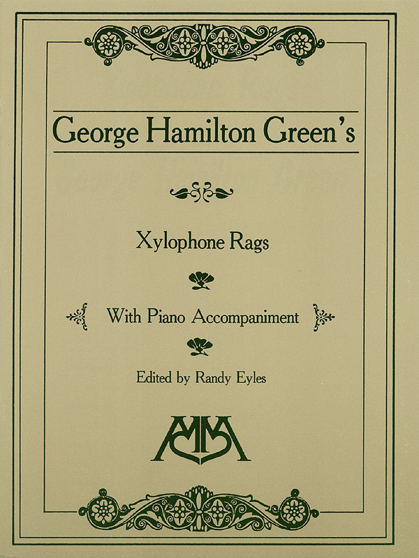 George Hamilton Green: Xylophone Rags of George Hamilton Green: Xylophone: