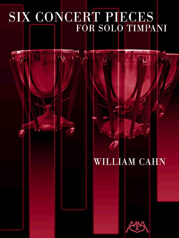 Bill Cahn: Six Concert Pieces for Solo Timpani: Timpani: Score