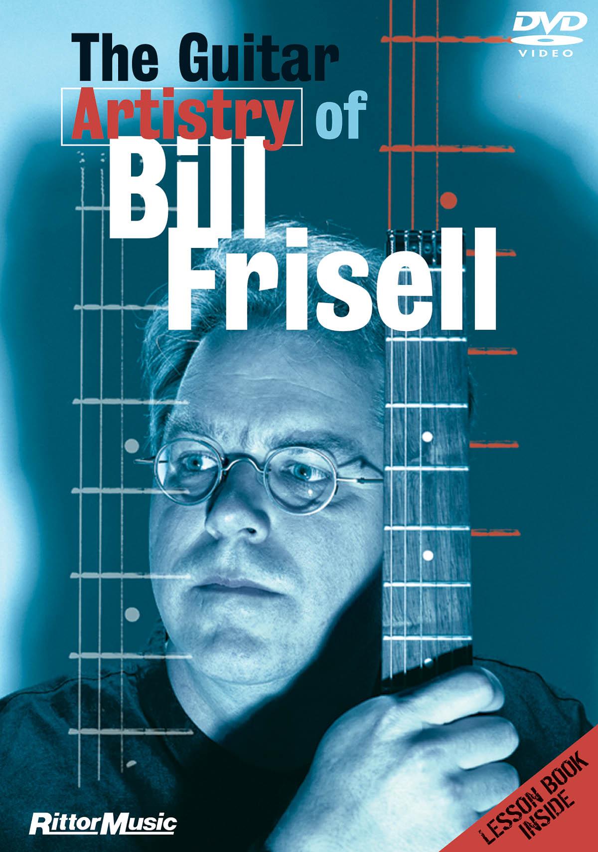 The Guitar Artistry of Bill Frisell: Guitar Solo: Instrumental Tutor
