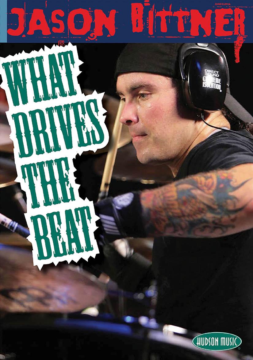 Bittner Jason: Jason Bittner - What Drives The Beat: Drums: Instrumental Tutor