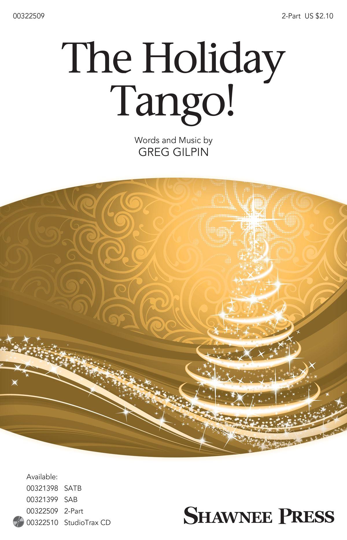 Greg Gilpin: The Holiday Tango: Mixed Choir a Cappella: Vocal Score