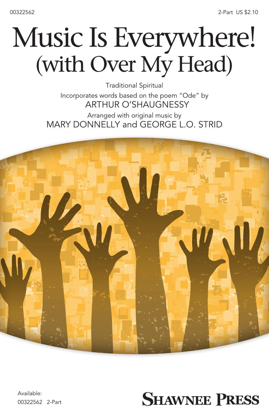 Music Is Everywhere! (with Over My Head): Mixed Choir a Cappella: Vocal Score
