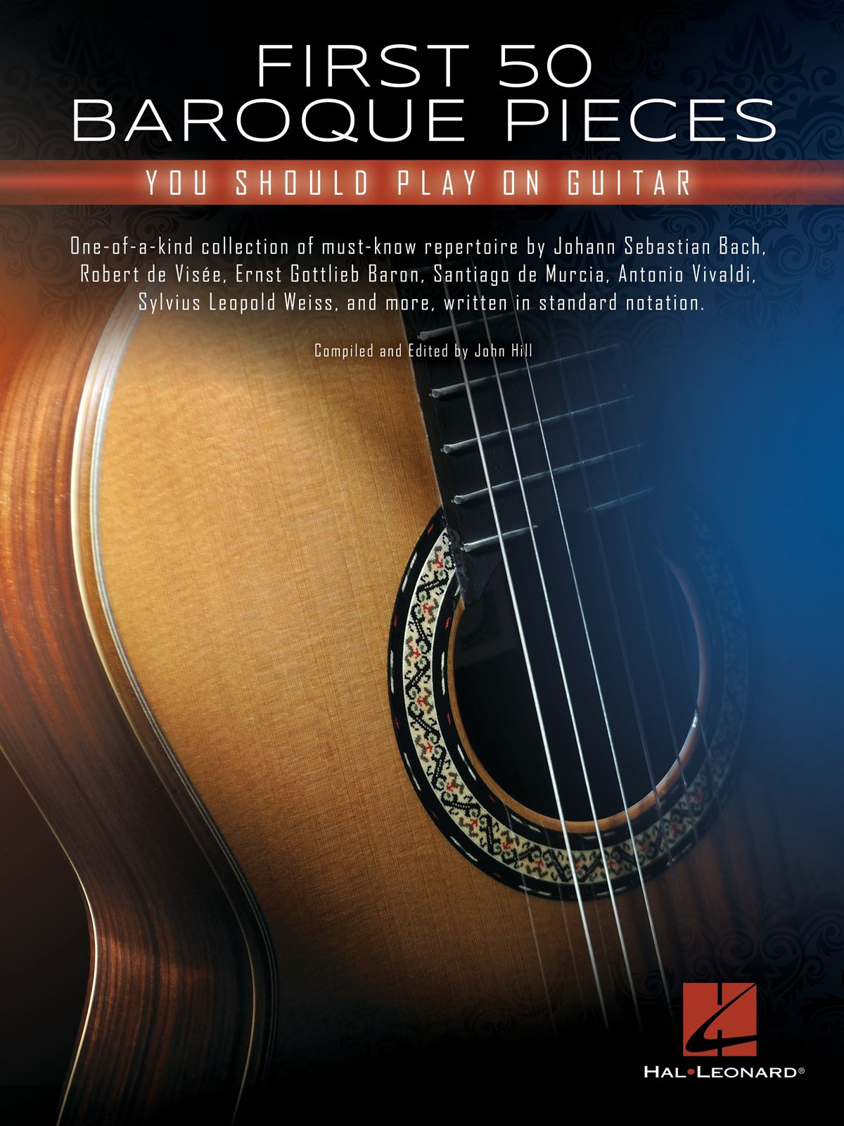 First 50 Baroque Pieces You Should Play on Guitar: Guitar Solo: Instrumental