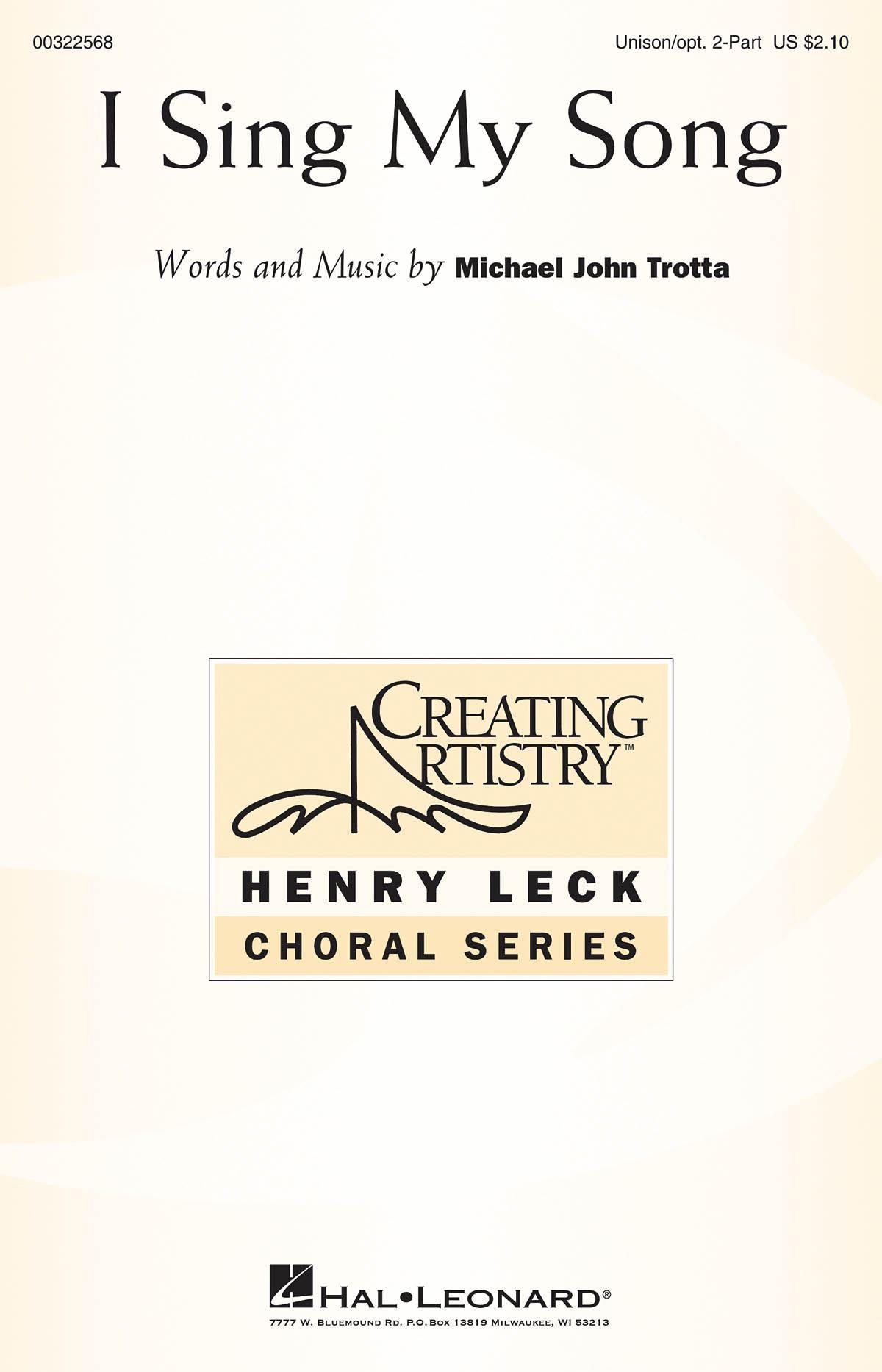 Michael John Trotta: I Sing My Song: Mixed Choir a Cappella: Vocal Score