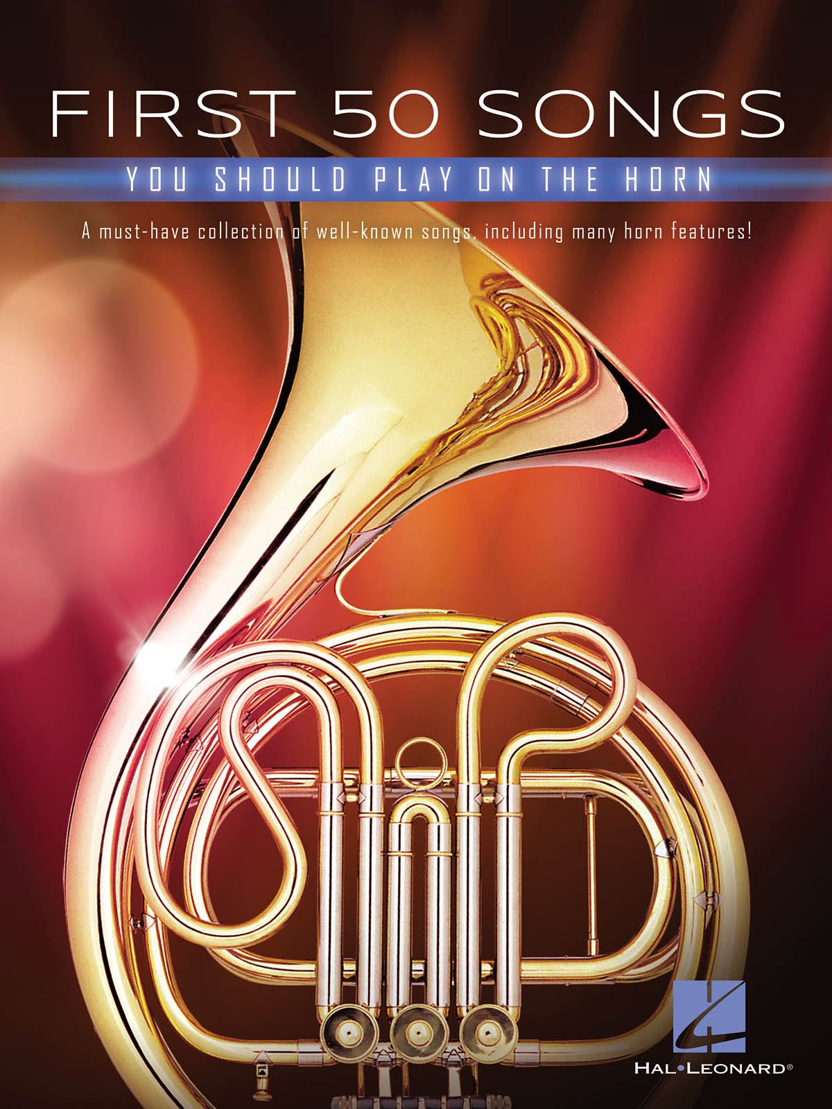 First 50 Songs You Should Play on the Horn: French Horn Solo: Instrumental Album