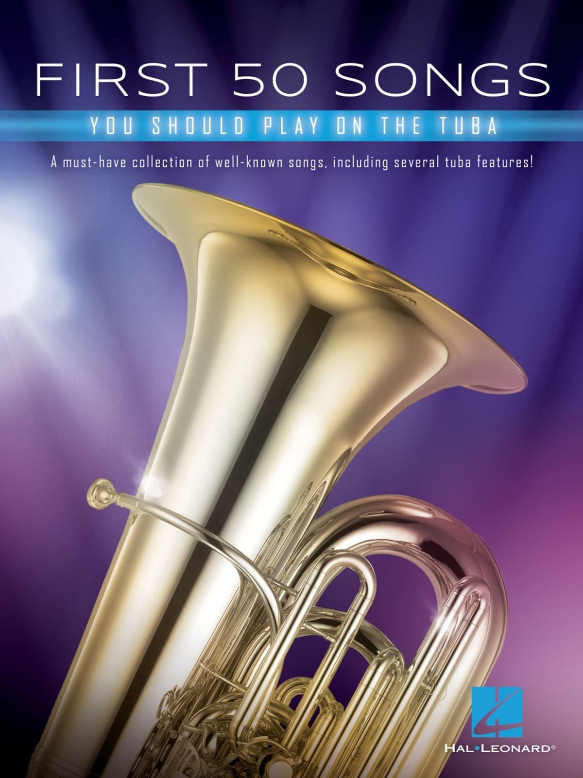 First 50 Songs You Should Play on Tuba: Tuba Solo: Instrumental Album