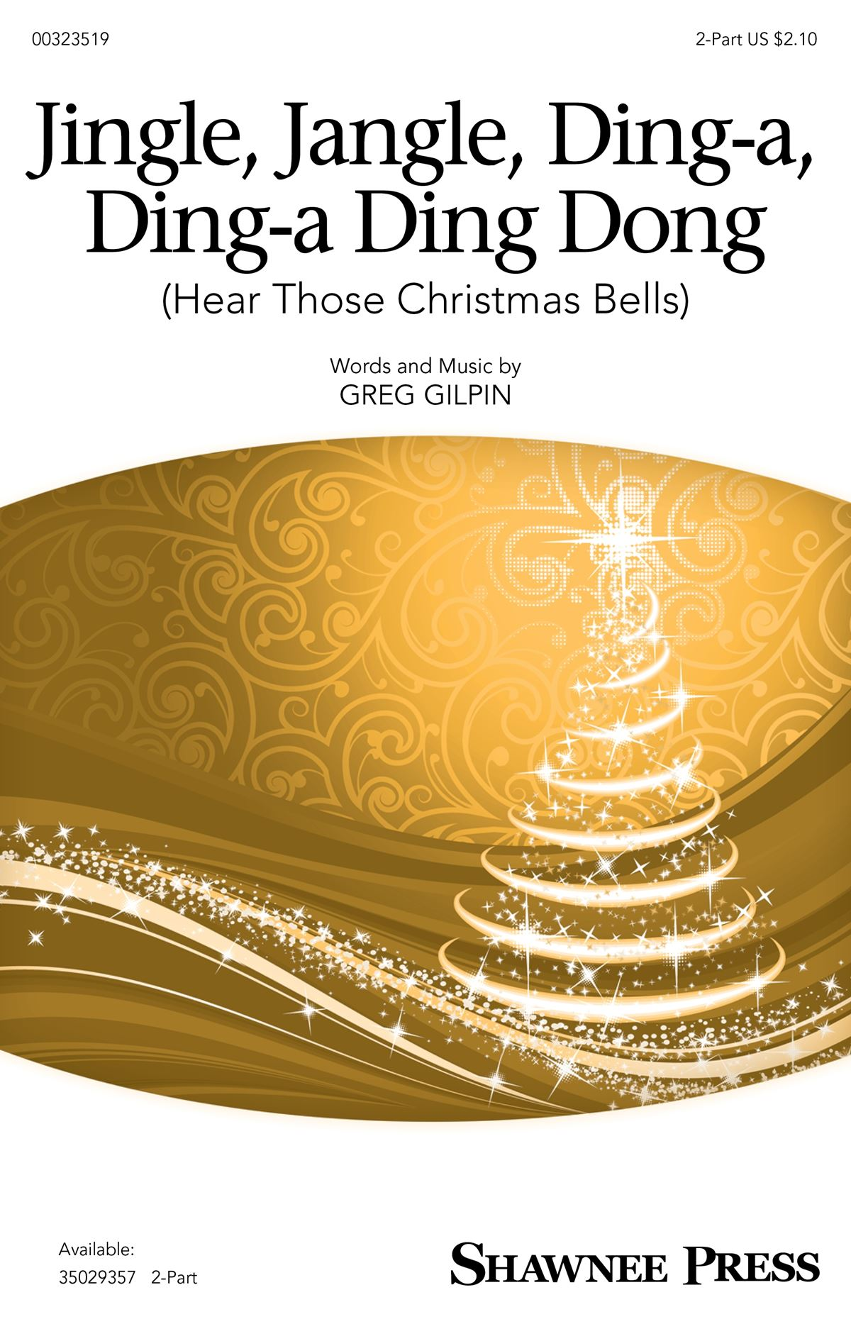 Greg Gilpin: Jingle  Jangle  Ding-a  Ding-a Ding Dong: Mixed Choir a Cappella: