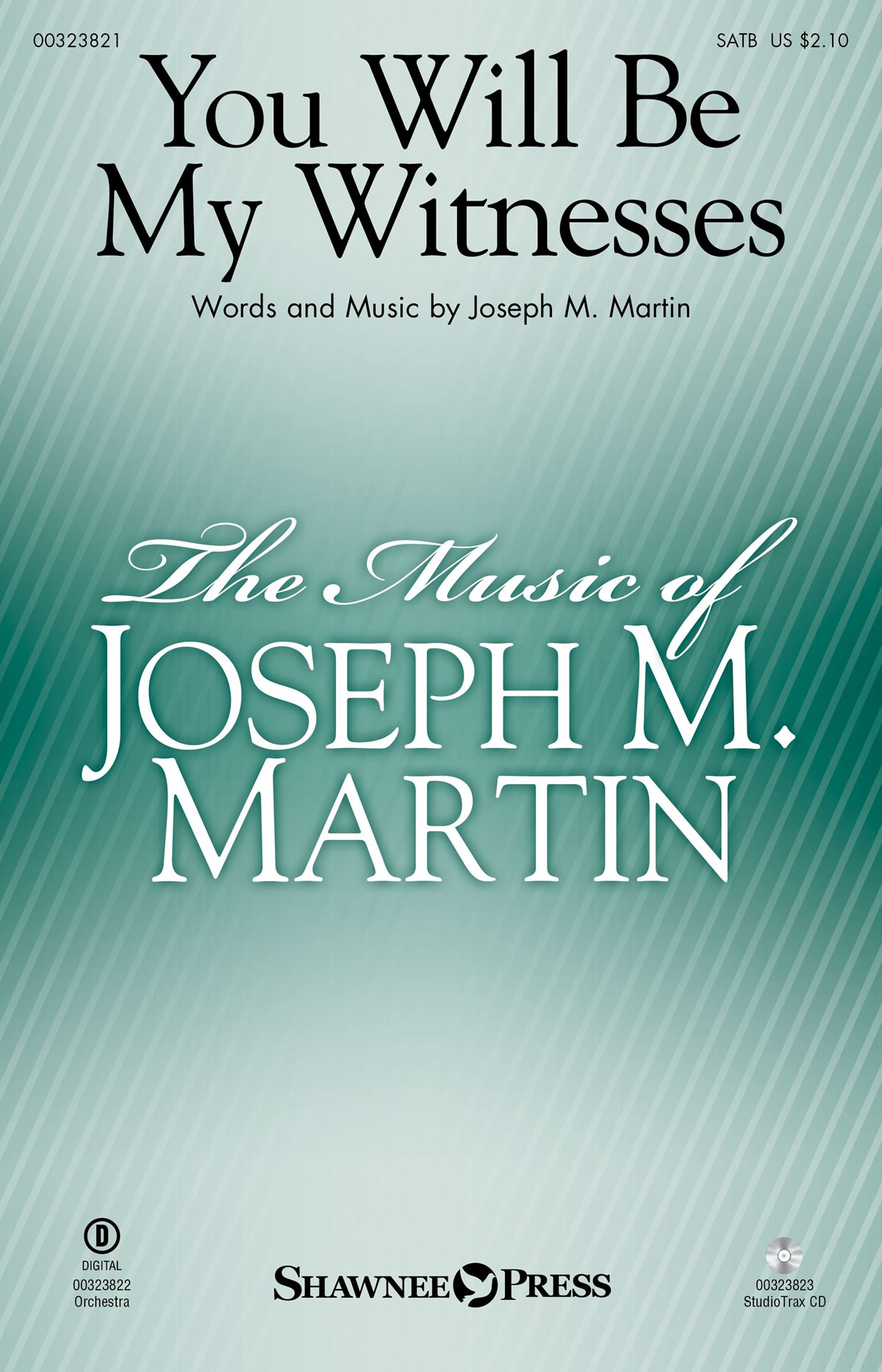 Joseph M. Martin: You Will Be My Witnesses: Mixed Choir a Cappella: Vocal Score