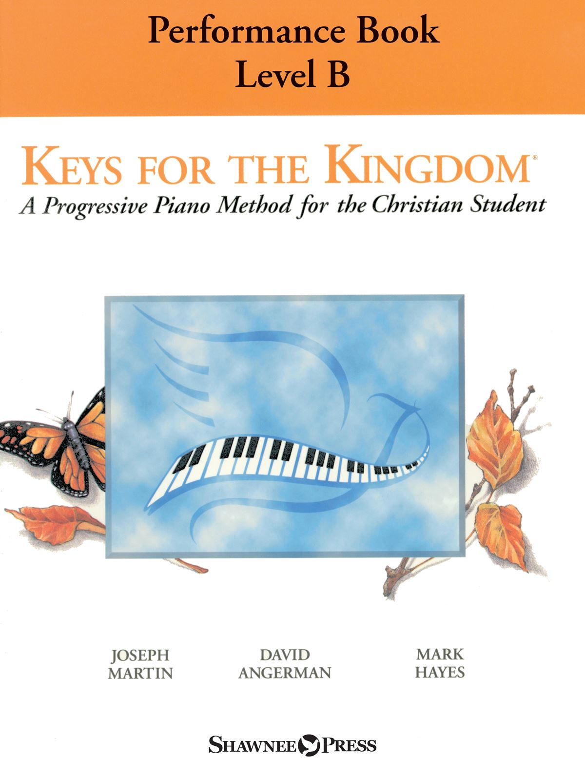 Keys for the Kingdom - Performance Book  Level B: Piano Solo: Instrumental Tutor