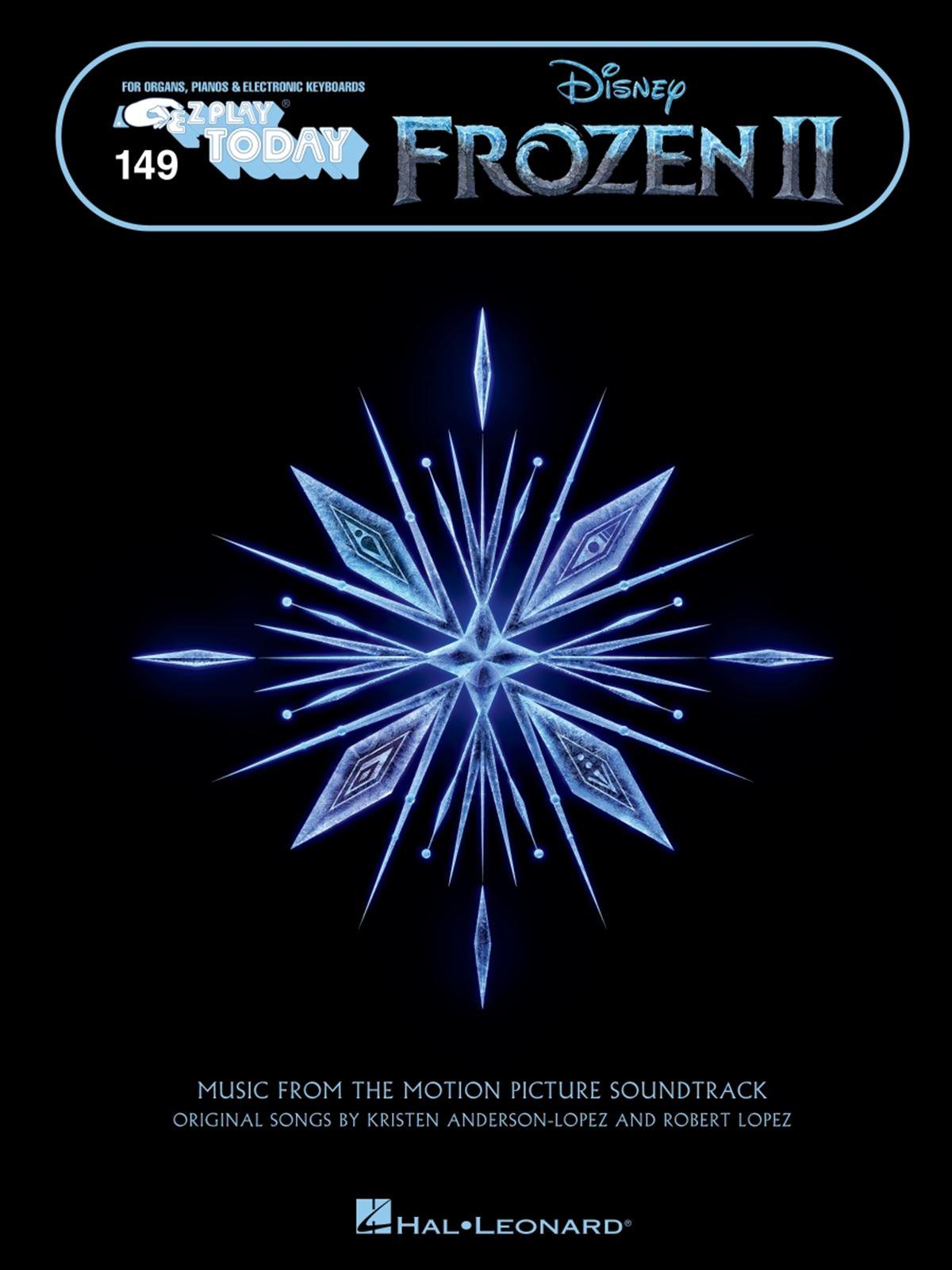 Robert Lopez Kristen Anderson-Lopez: Frozen II - E-Z Play Today 149: Piano:
