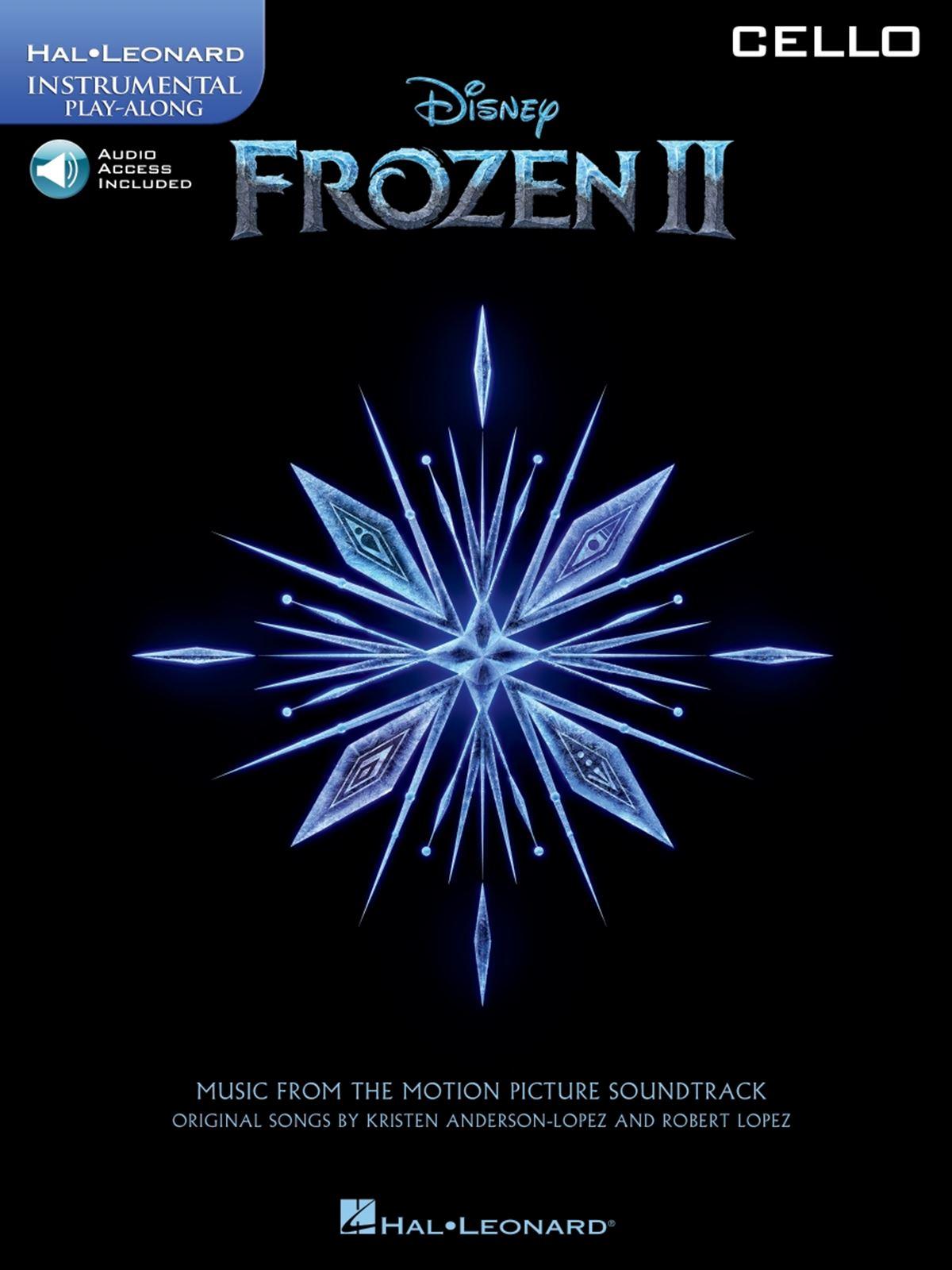 Robert Lopez Kristen Anderson-Lopez: Frozen II - Instrumental Play-Along Cello: