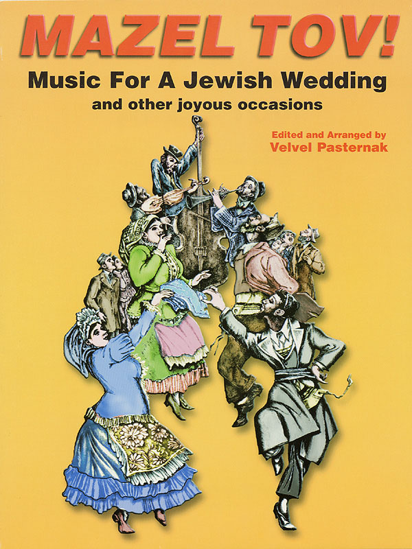 Mazel Tov! Music For A Jewish Wedding: Piano  Vocal and Guitar: Mixed Songbook