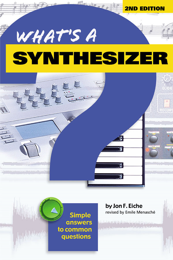 Jon F. Eiche: What's A Synthesizer?: Reference Books: Music Technology