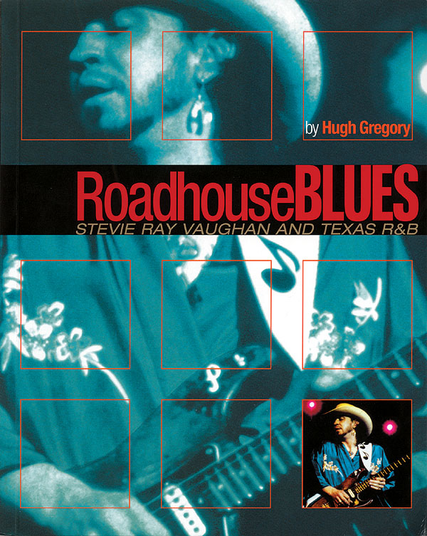 Stevie Ray Vaughan: Roadhouse Blues: Reference Books