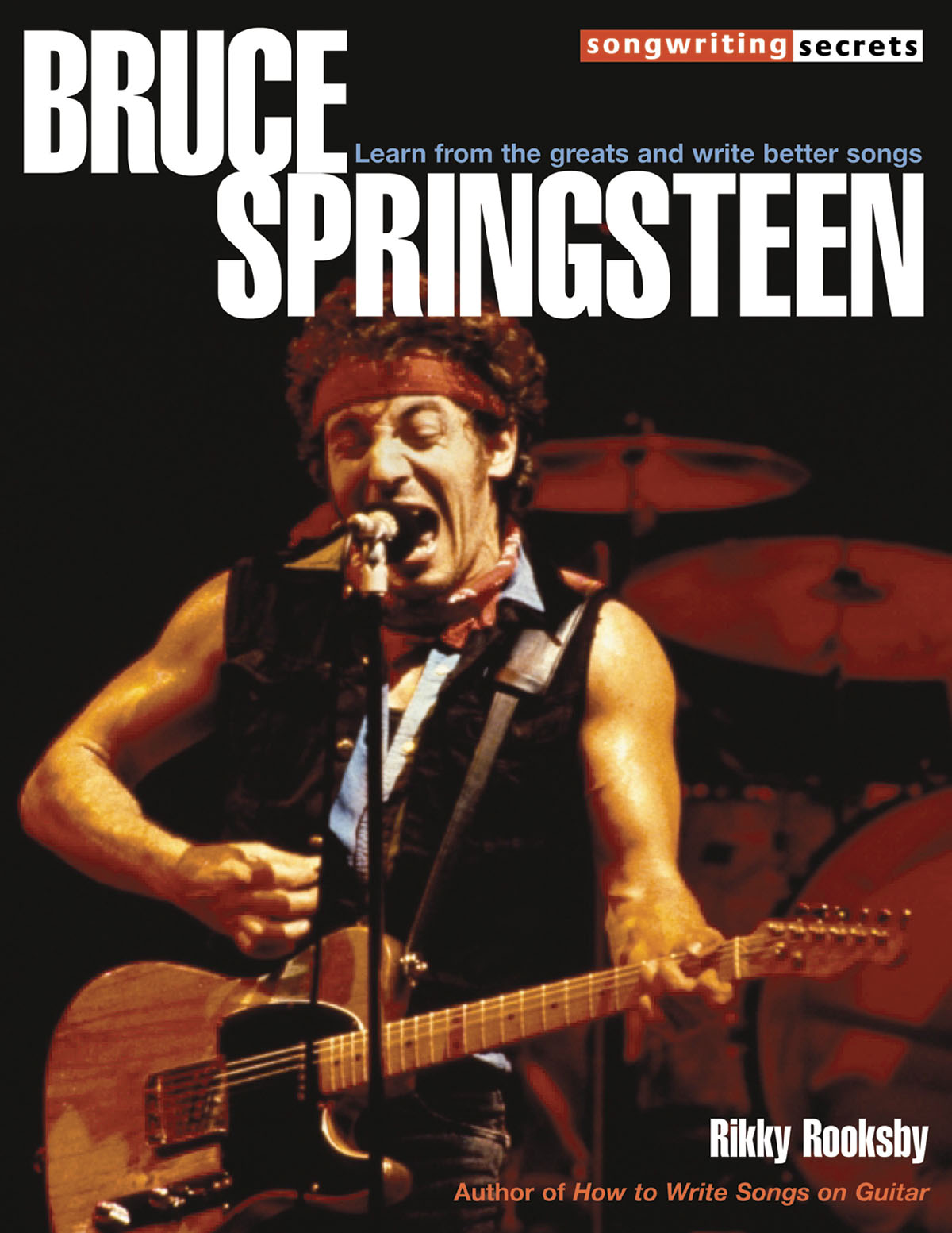 Bruce Springsteen: Bruce Springsteen - Songwriting Secrets