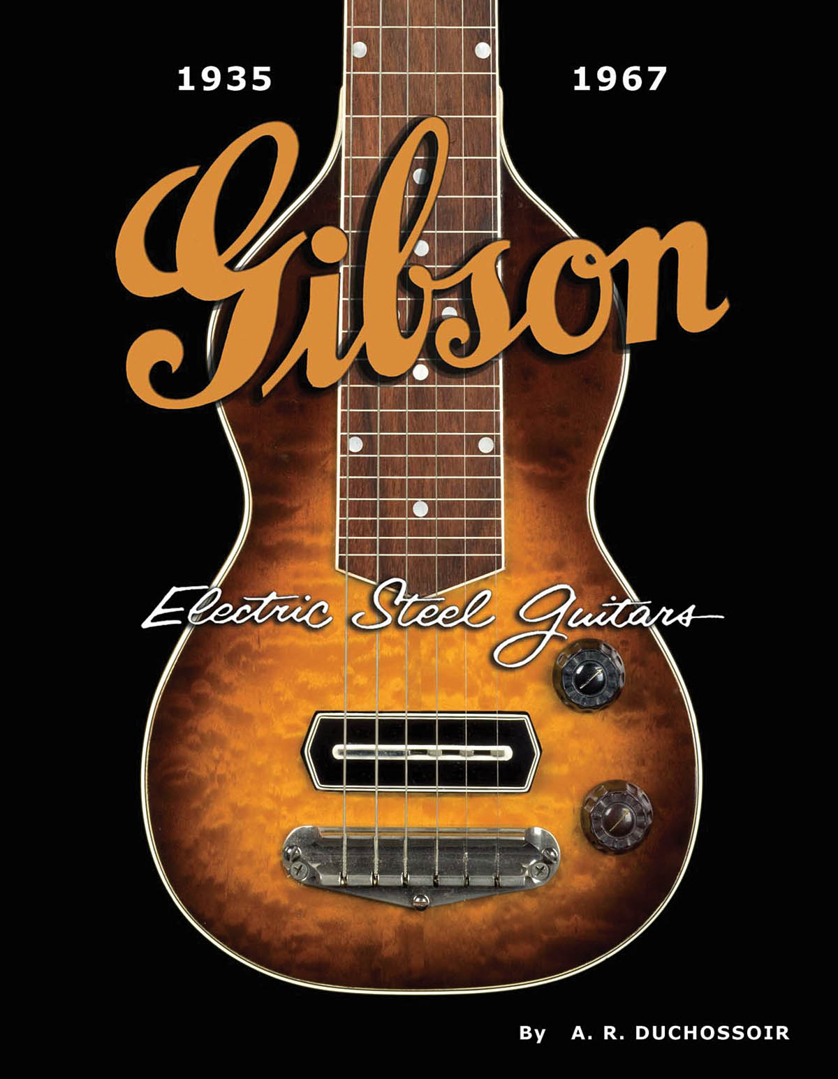 Gibson Electric Steel Guitars 1935-1667: Reference Books: Instrumental Reference