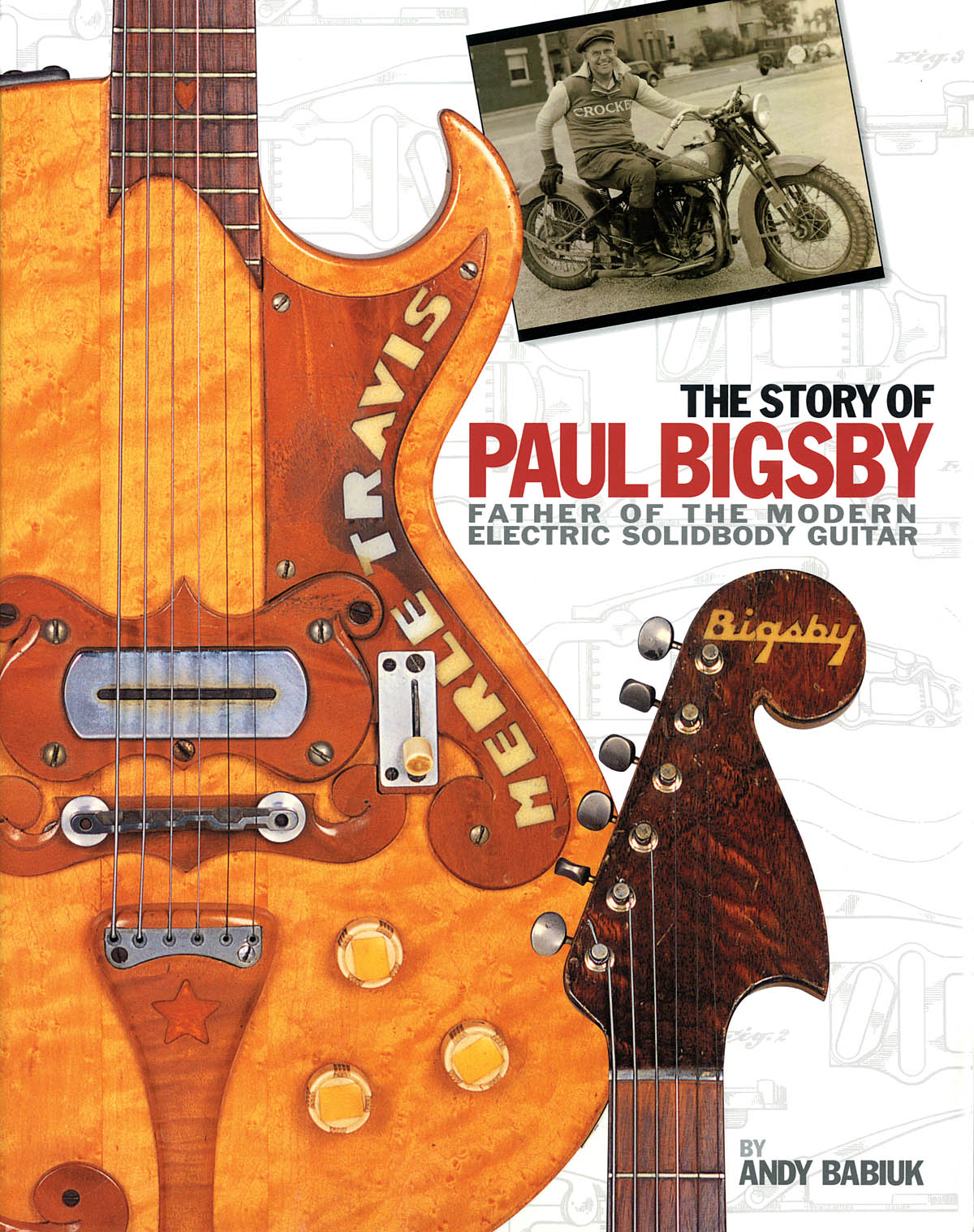 The Story Of Paul Bigsby: Reference Books: Instrumental Reference