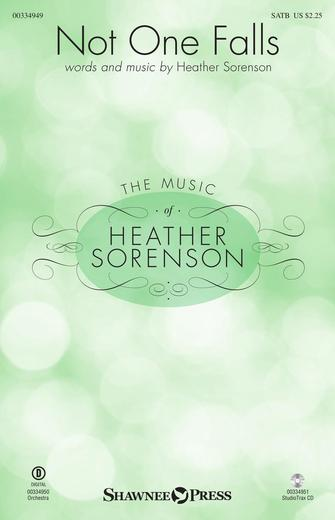 Heather Sorenson: Not One Falls: Mixed Choir a Cappella: Vocal Score