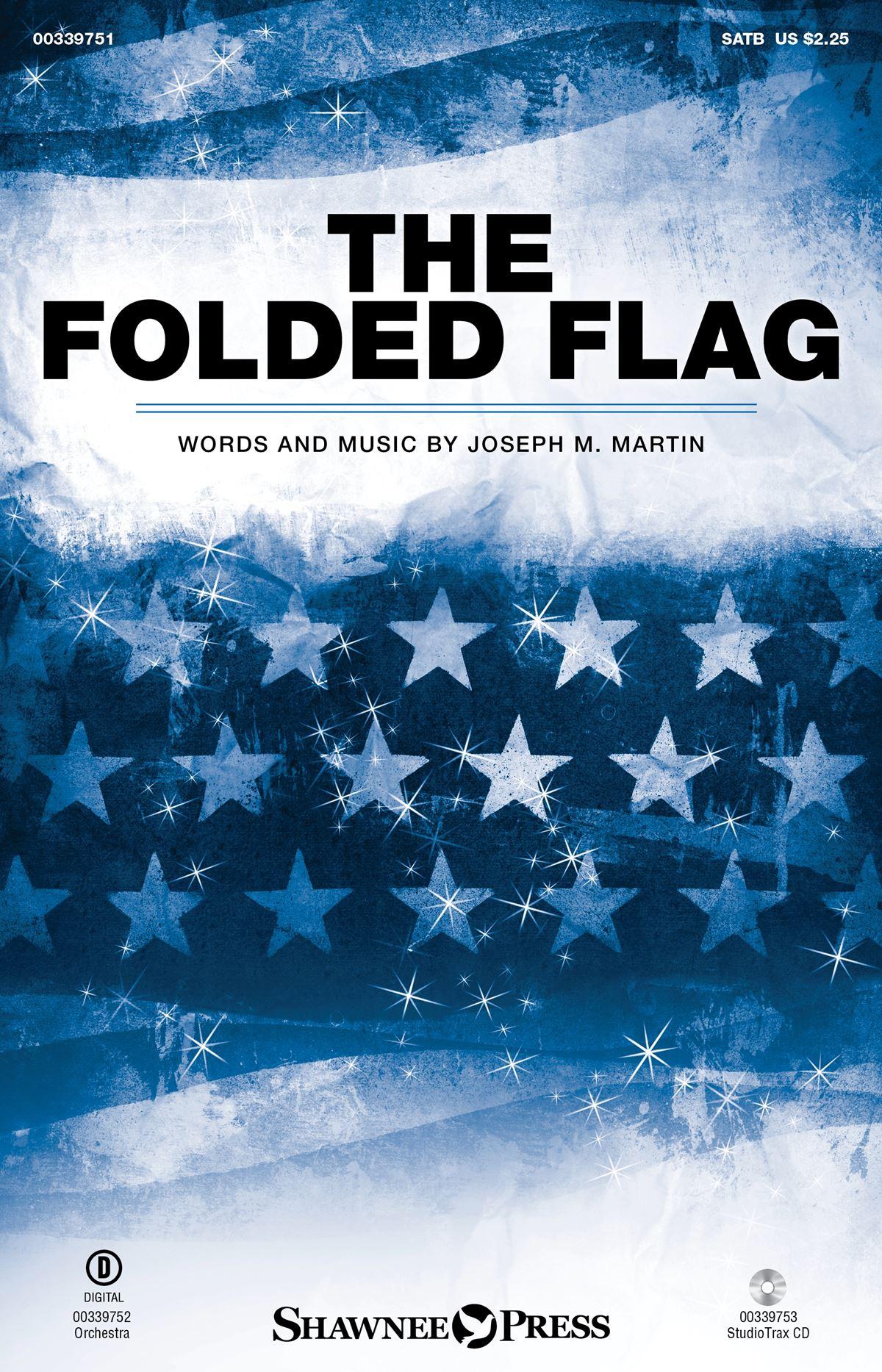 Joseph M. Martin: The Folded Flag: Mixed Choir a Cappella: Vocal Score