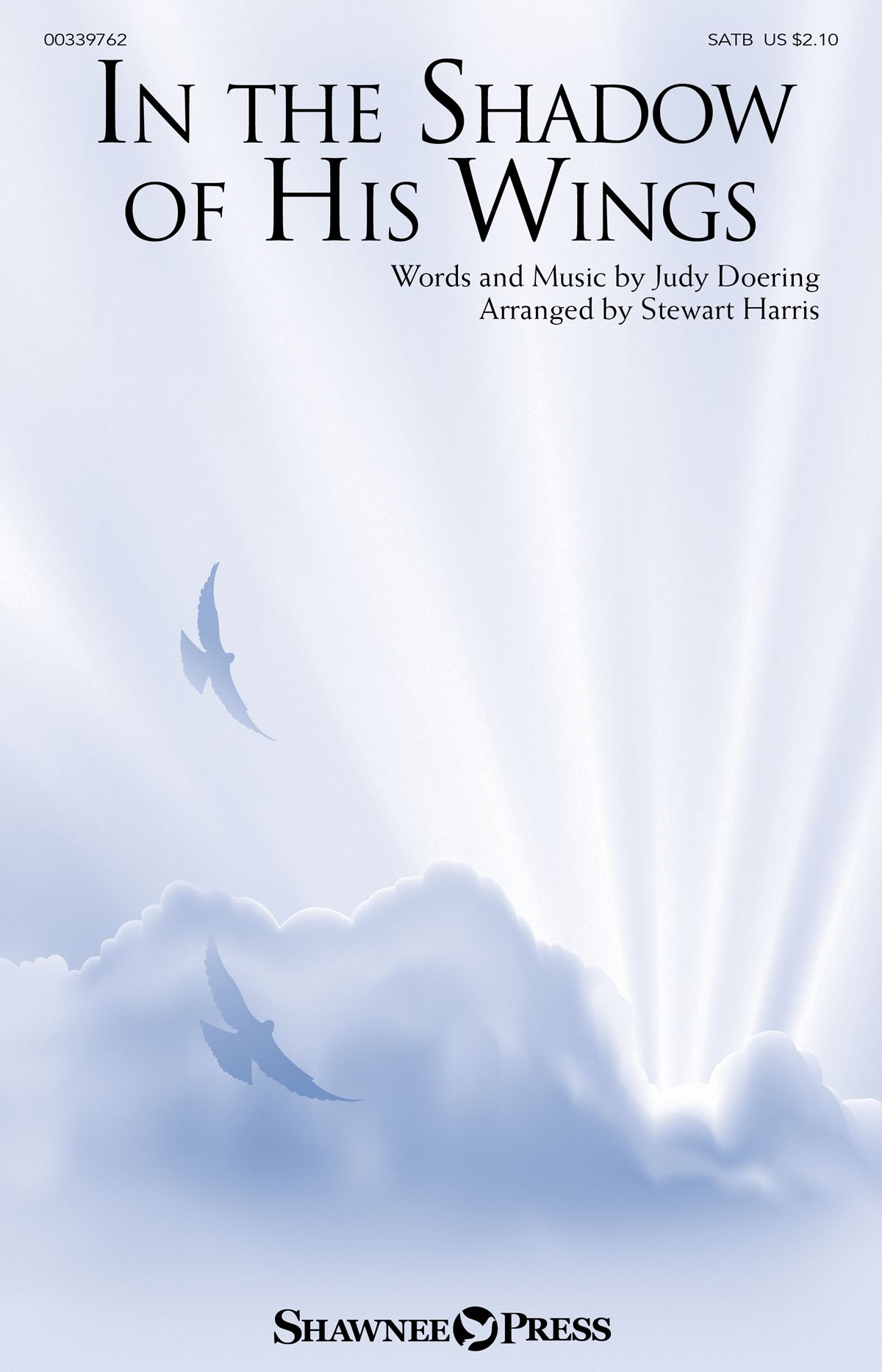 Judy Doering: In the Shadow of His Wings: Mixed Choir a Cappella: Vocal Score