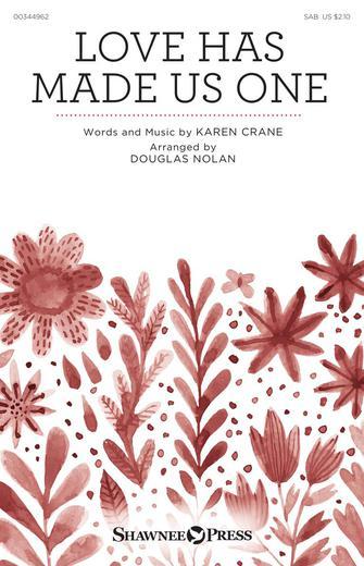 Karen Crane: Love Has Made Us One: Mixed Choir A Cappella: Choral Score
